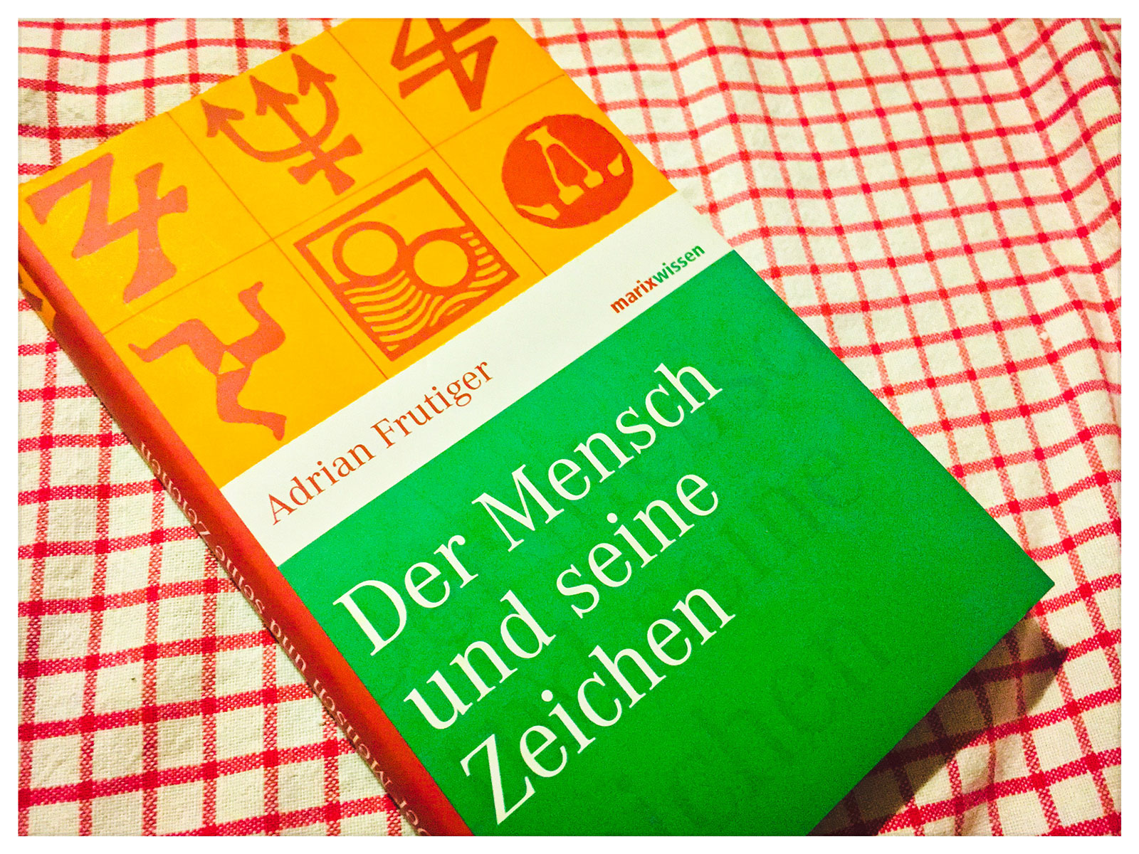 Adrian Frutiger - Der Mensch und seine Zeichen